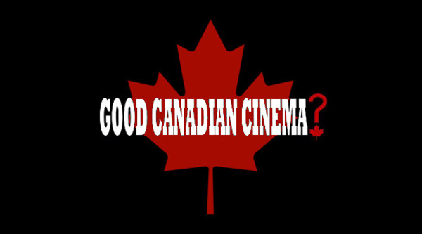 Good Canadian Cinema? - Toronto Underground Cinema