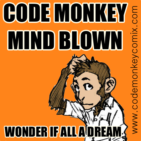 Code Monkey Mind Blown