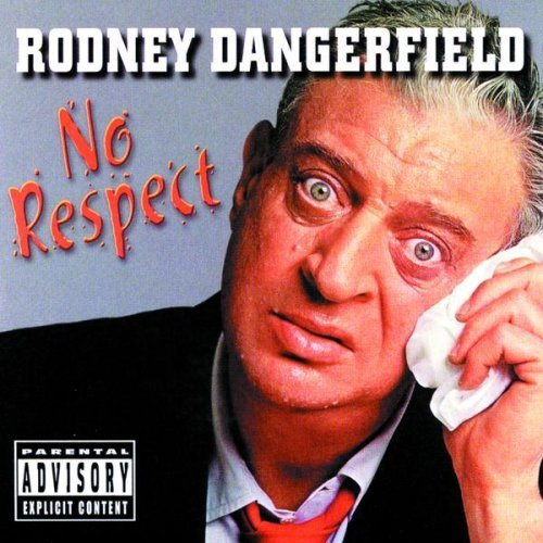 Rodney Dangerfield No Respect