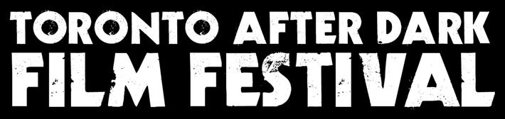 Toronto After Dark Film Festival