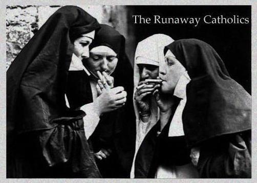 The Runaway Catholics
