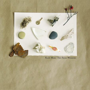 Kate Maki - Two Song Wedding