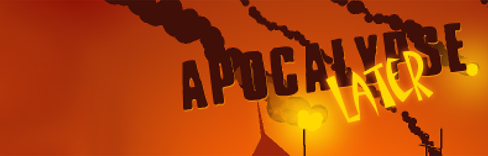 Apocalypse Later - Featured