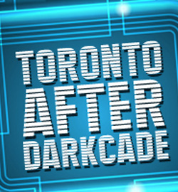Toronto After Darkcade - F2