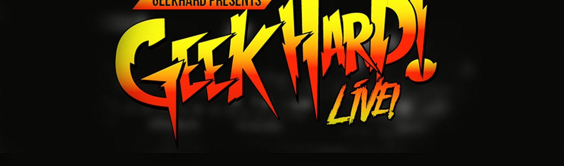 Geek Hard Live