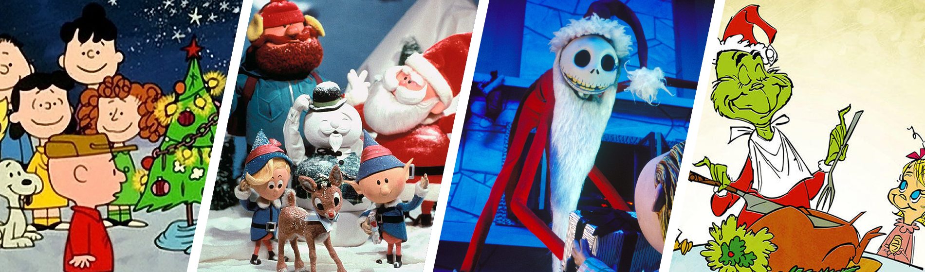 Charlie Brown Christmas, Rudolph, Nightmare Before Christmas, How the Grinch Stole Christmas